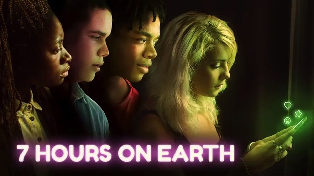 7 HOURS ON EARTH Movie