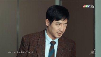 Vinh Hoa Lạc Lối Tập 35 Lồng Tiếng Hay Phim Hoa Ngữ