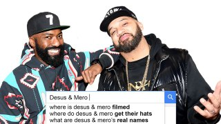 Desus & Mero Answer the Web's Most Searched Questions