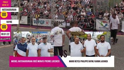 Superbe finale HATCHADOURIAN vs RAYNE : International à pétanque de RUOMS septembre 2020