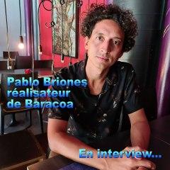 """""""Baracoa"""" : Pablo Briones en interview pour Daily Movies"""