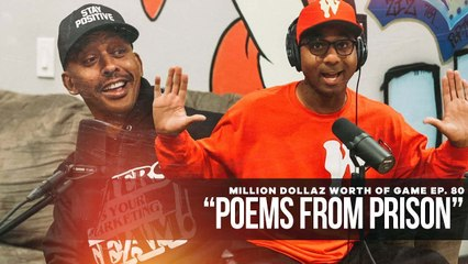 """FULL VIDEO: MILLION DOLLAZ WORTH OF GAME EP:80 """"POEMS FROM PRISON"""""""