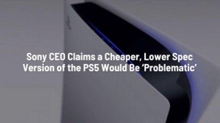 Sony Backs Away From Cheaper Option
