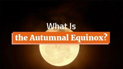 Explaining The Autumnal Equinox