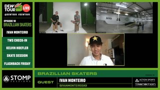 Kelvin Hoefler & Ivan Monteiro | Dew Tour Live Episode 10