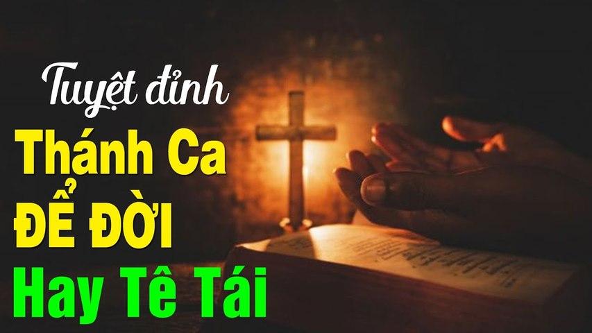 Nhạc Thánh Ca Chúa Hay Tê Tái Con Tim - Tuyệt Đỉnh Thánh Ca Để Đời Hay Nhất Hiện Nay 2020   Godialy.com