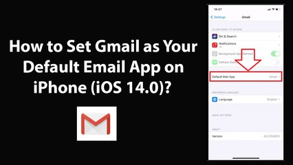 How to Set Gmail as Your Default Email App on iPhone (iOS 14.0)?