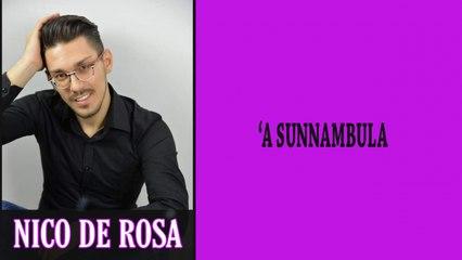 Nico De Rosa - 'A sunnambula