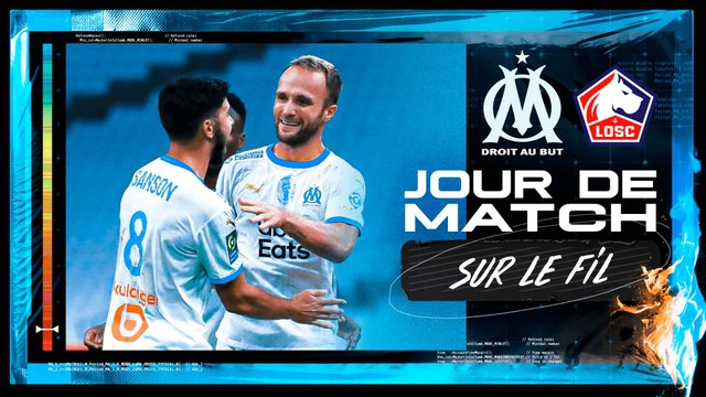 OM – Lille (1-1) | Jour de Match : Sur le fil