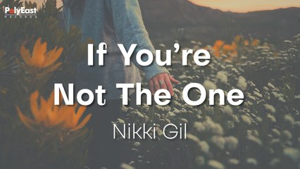 Nikki Gil - If You're Not The One - (Official Lyric)