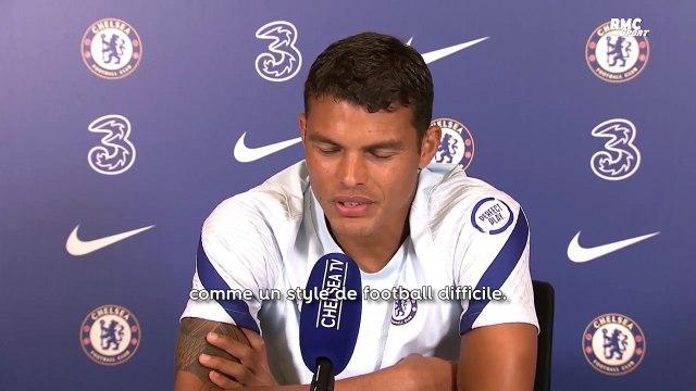 Chelsea : Thiago Silva n'a plus peur du style de jeu anglais