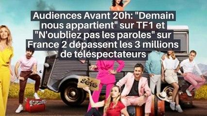 """Audiences Avant 20h: """"Demain nous appartient"""" sur TF1 et """"N'oubliez pas les paroles"""" sur France 2 dépassent les 3 millions de téléspectateurs"""