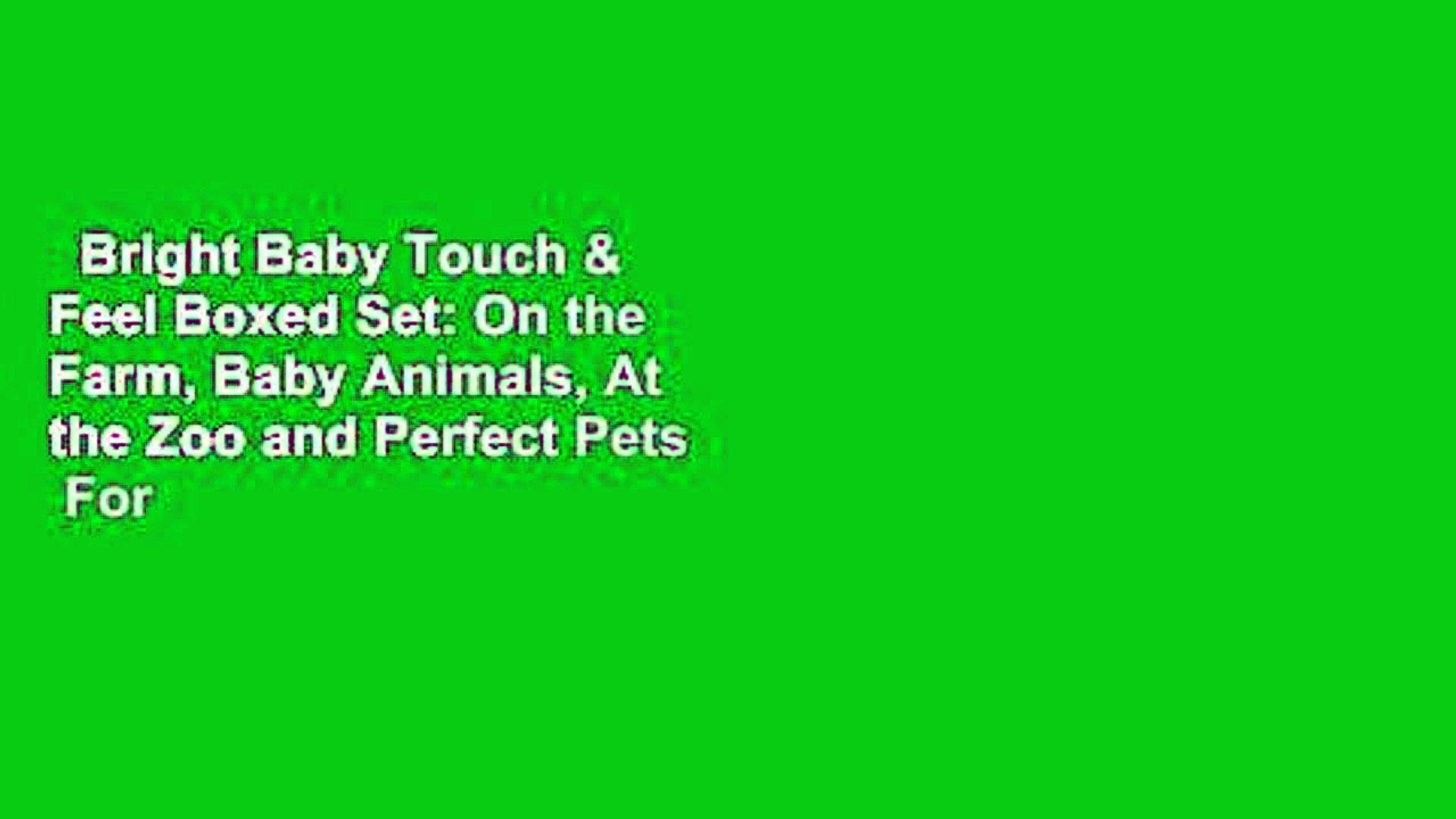 Bright Baby Touch & Feel Boxed Set: On the Farm, Baby Animals, At the Zoo and Perfect Pets  For