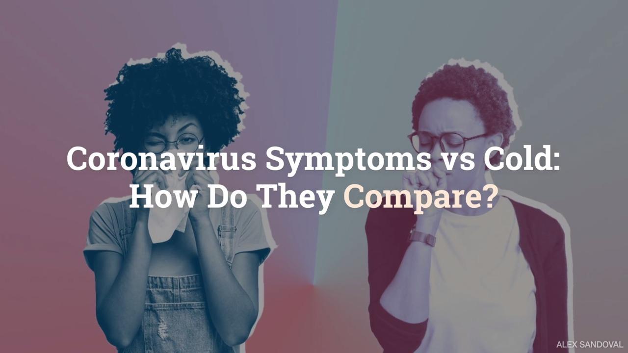 Coronavirus Symptoms vs Cold: How Do They Compare?