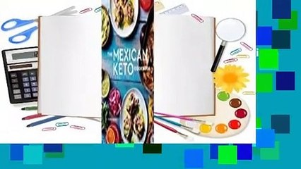 [Read] The Mexican Keto Cookbook: Authentic, Big-Flavor Recipes for Health and Longevity  For Free