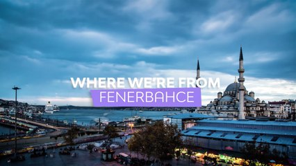 Where we're from: Fenerbahce Beko Istanbul