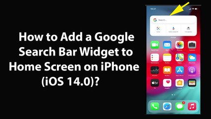 How to Add a Google Search Bar Widget to Home Screen on iPhone (iOS 14.0)?