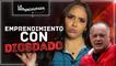 EMPRENDIMIENTO CON DIOSDADO - La Desenchufada Cap. 5