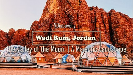 Wadi Rum, Jordan -  The Valley of the Moon | A Majestic Landscape