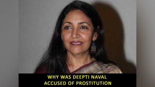 Why was Deepti Naval accused of prostitution