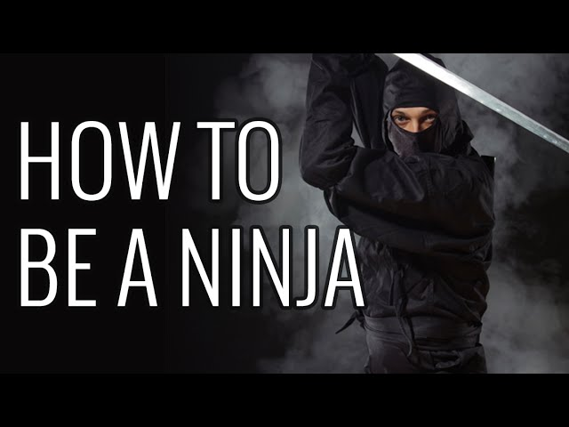 How To Be a Ninja – EPIC HOW TO