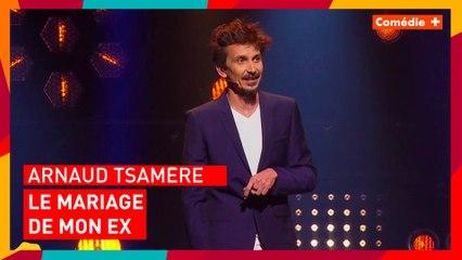 Arnaud Tsamère - Le mariage de mon ex - Comédie+