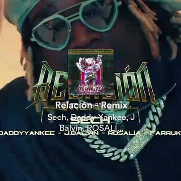 Sech, Daddy Yankee, J Balvin, Rosalía, Farruko - Relación Remix