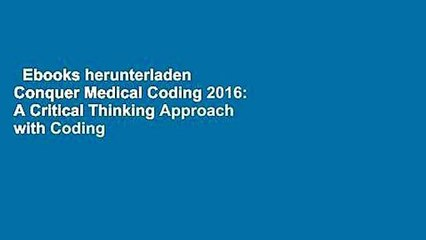 Ebooks herunterladen  Conquer Medical Coding 2016: A Critical Thinking Approach with Coding