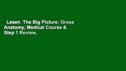 Lesen  The Big Picture: Gross Anatomy, Medical Course & Step 1 Review, Second Edition Voll