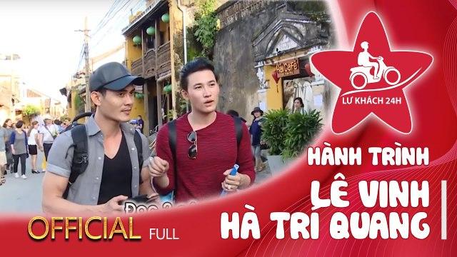 Lữ Khách 24h | Hành trình full |  Lê Vinh rủ rê Hà Trí Quang về Hội An đi bụi.