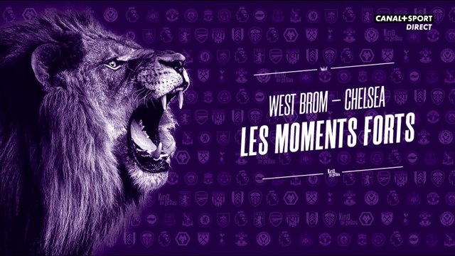 Les moments forts de West Brom - Chelsea