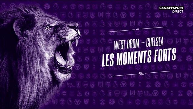 Les moments forts de West Brom - Chelsea