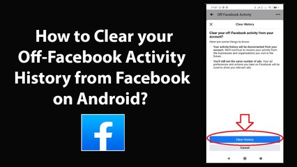 How to Clear your Off-Facebook Activity History from Facebook on Android?