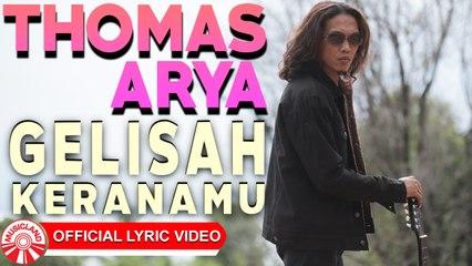 Thomas Arya - Gelisah Keranamu [Official Lyric Video HD]