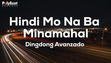 Dingdong Avanzado - Hindi Mo Na Ba Minamahal - (Official Lyric)