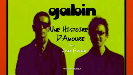 GABIN Ft. Josef Fargier - Une Histoire D'Amoure