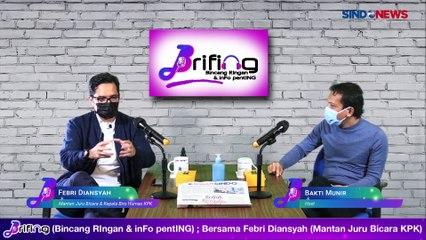 BRIFING - Bersama Febri Diansyah, Mantan Juru Bicara KPK