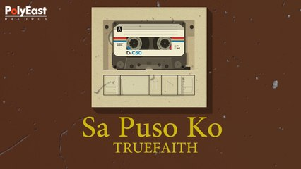 True Faith - Sa Puso Ko - (Official Lyric)