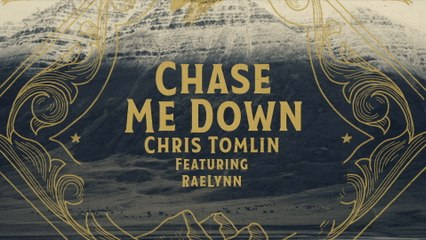Chris Tomlin - Chase Me Down