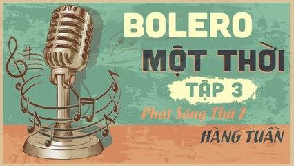 Bolero Một Thời #3 Trailer - Phát Sóng 10h Ngày 3/10/2020