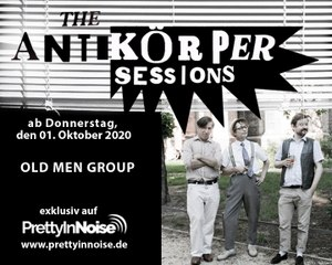 OLD MEN GROUP – Kick Bobby Out Of The Band (The Antikörper Sessions)