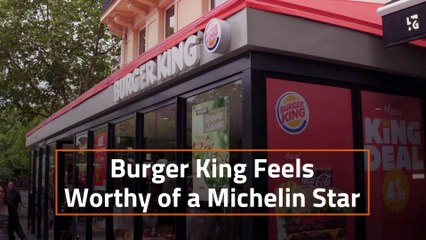 Burger King And The Michelin Star