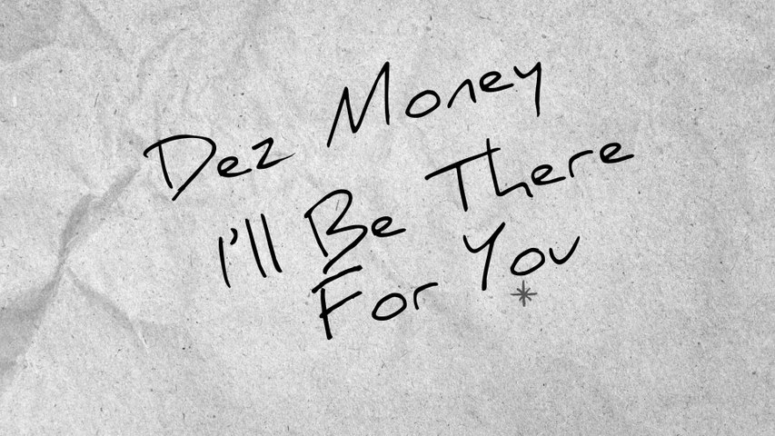 Dez Money - I'll Be There For You
