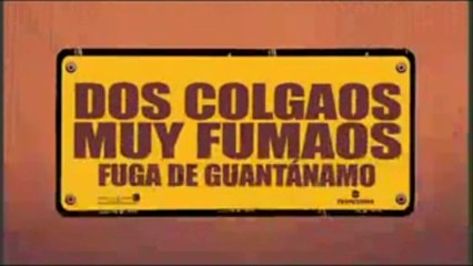 DOS COLGAOS MUY FUMAOS FUGA DE GUANTANAMO (20008) Trailer - SPANISH