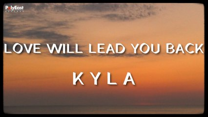 Kyla - Love Will Lead You Back - (Official Lyric)