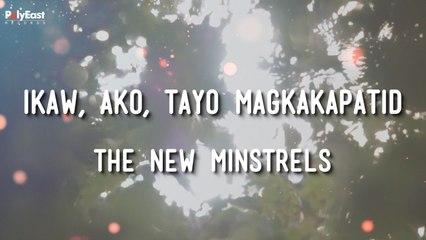The New Minstrel - Ikaw, Ako, Tayo Magkakapatid
