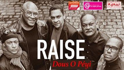 RAISE - Dous O Péyi