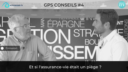 GPS CONSEILS #4 :  Et si l'assurance-vie était un piège ?