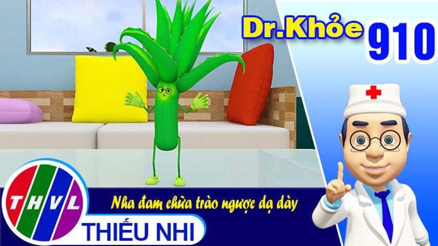 Dr. Khỏe - Tập 910: Nha đam chữa trào ngược dạ dày
