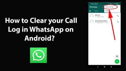 How to Clear your Call Log in WhatsApp on Android?